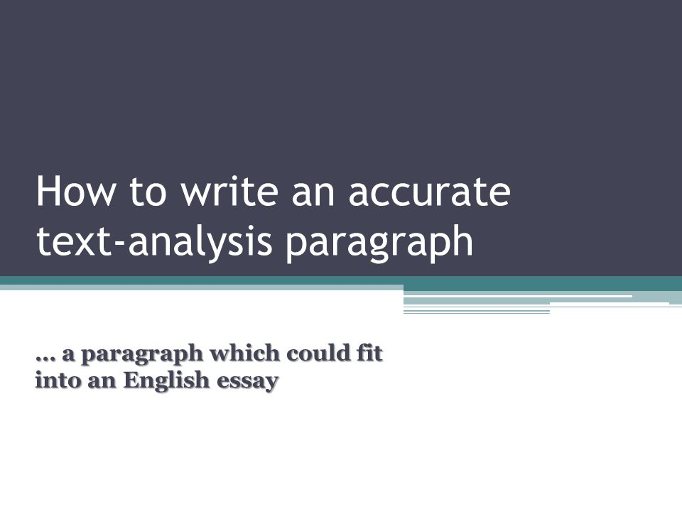 How to write an accurate text-analysis paragraph