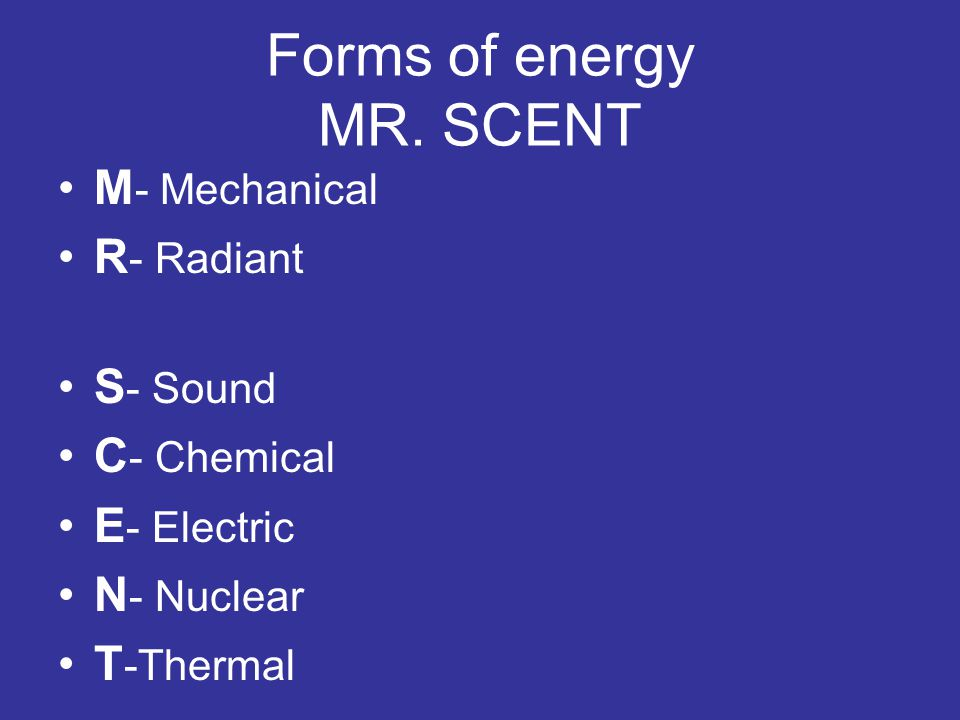 Forms of energy MR. SCENT