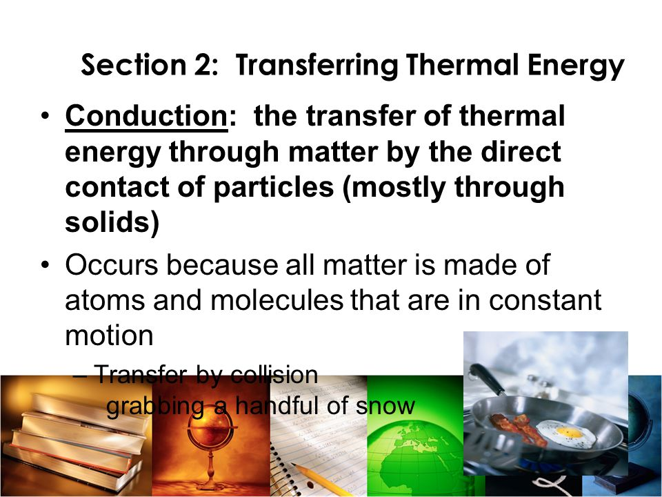 Section 2: Transferring Thermal Energy