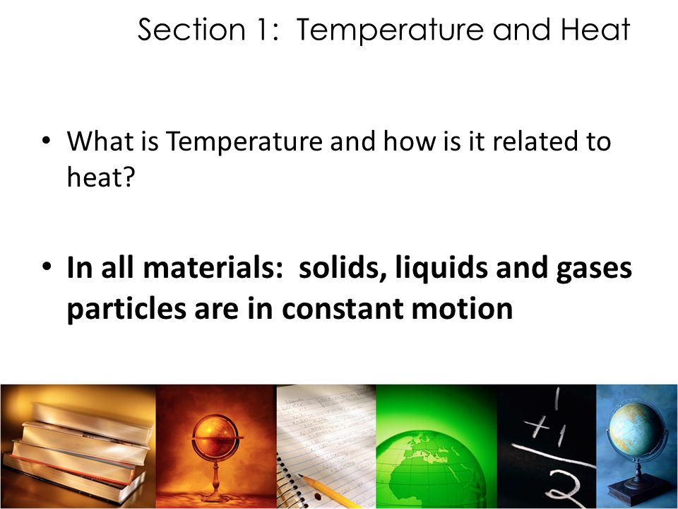 Section 1: Temperature and Heat