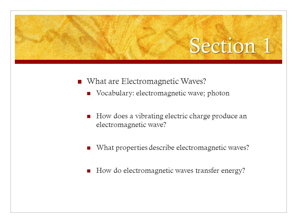 Section 1 What are Electromagnetic Waves
