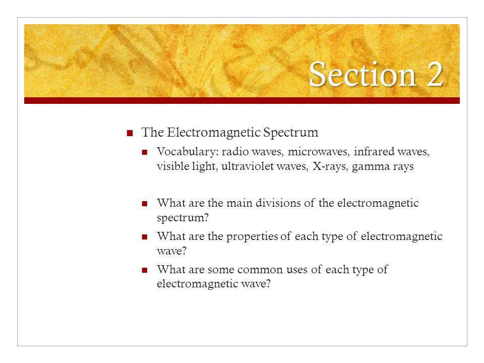 Section 2 The Electromagnetic Spectrum