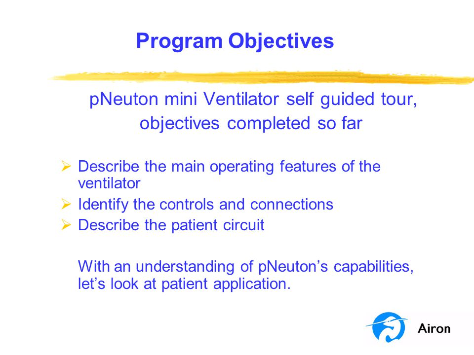 Program Objectives pNeuton mini Ventilator self guided tour,