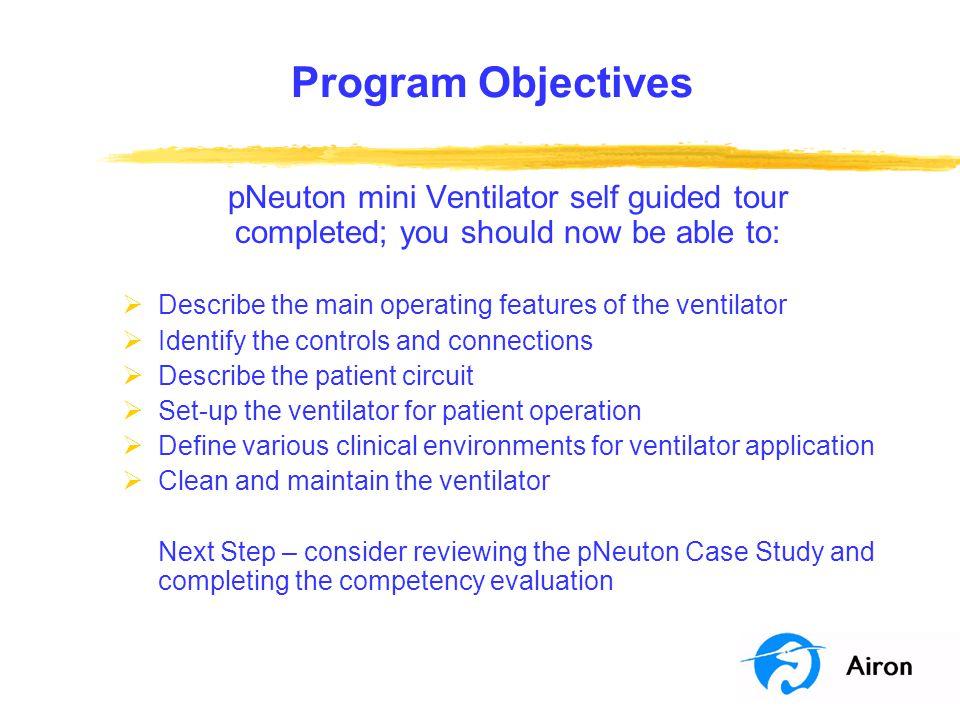 Program Objectives pNeuton mini Ventilator self guided tour