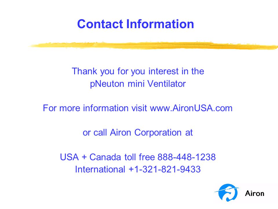 Contact Information Thank you for you interest in the. pNeuton mini Ventilator. For more information visit