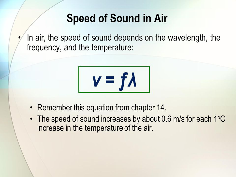 v = ƒλ Speed of Sound in Air