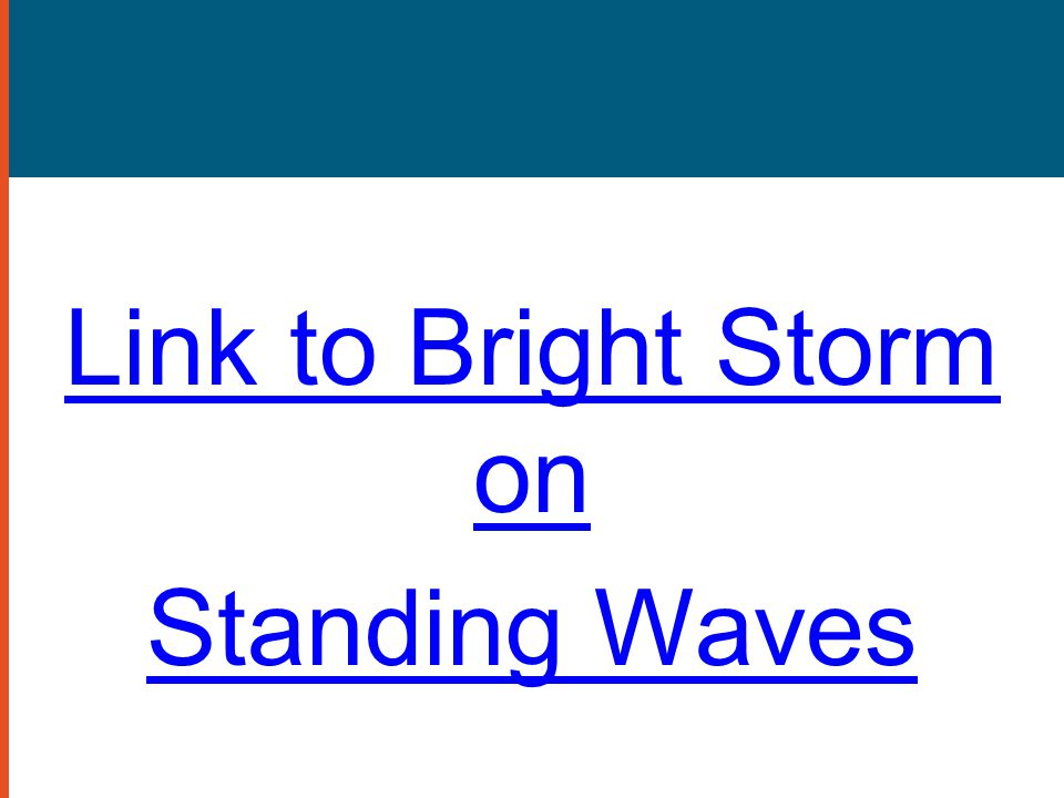 Link to Bright Storm on Standing Waves
