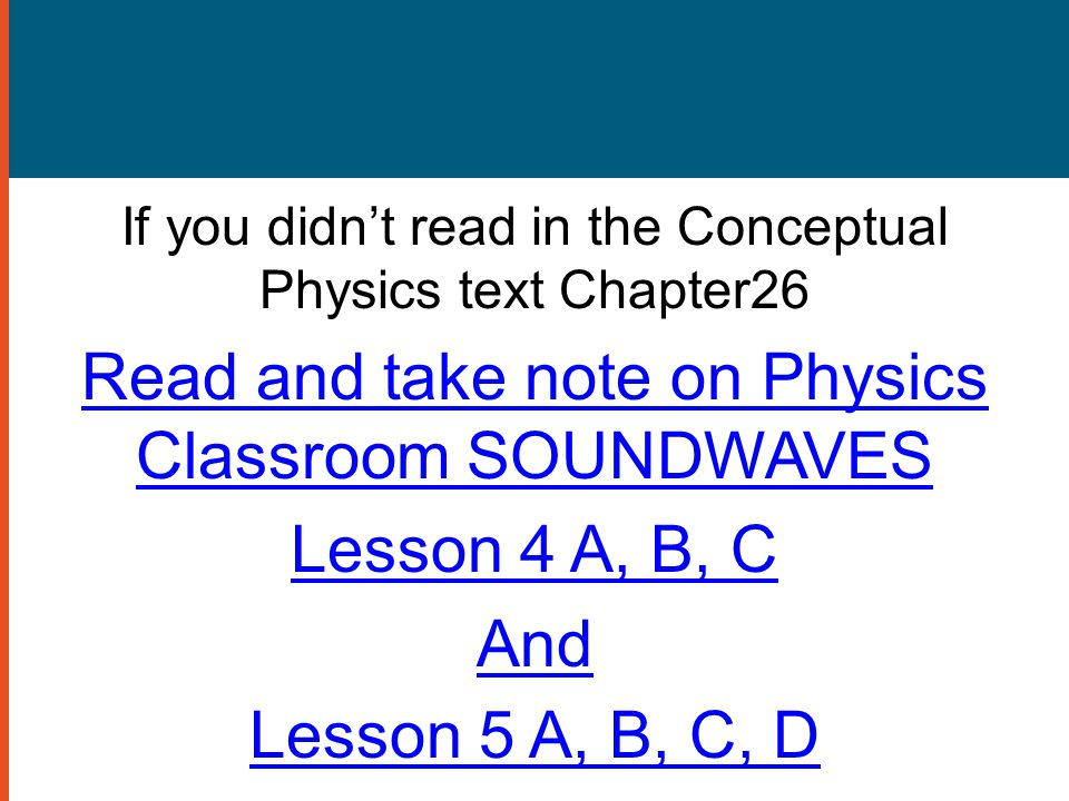 Read and take note on Physics Classroom SOUNDWAVES Lesson 4 A, B, C
