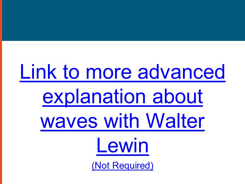 Link to more advanced explanation about waves with Walter Lewin