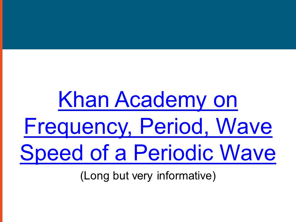Khan Academy on Frequency, Period, Wave Speed of a Periodic Wave