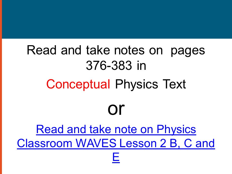 or Read and take notes on pages in Conceptual Physics Text
