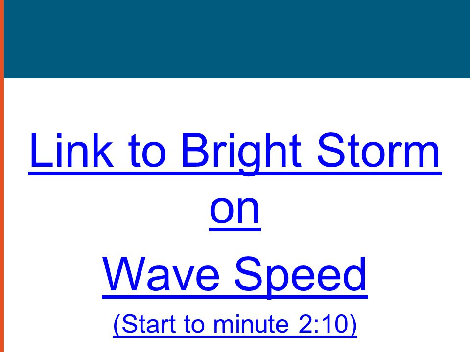 Link to Bright Storm on Wave Speed (Start to minute 2:10)