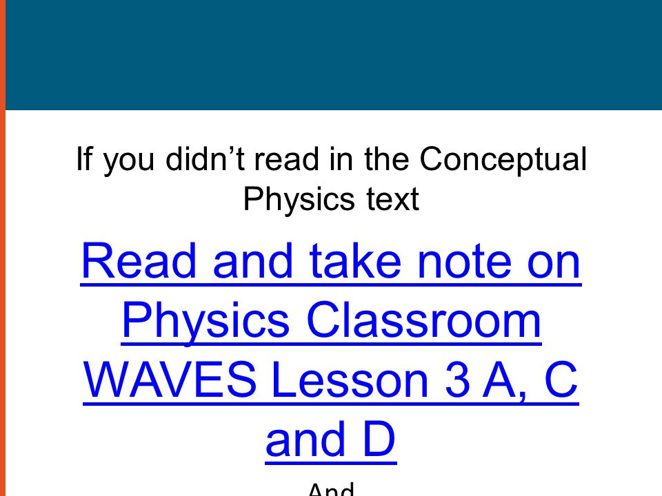 Read and take note on Physics Classroom WAVES Lesson 3 A, C and D