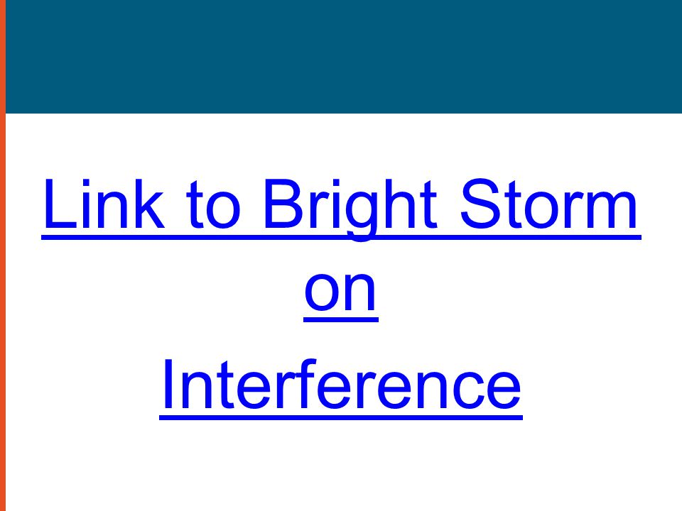 Link to Bright Storm on Interference