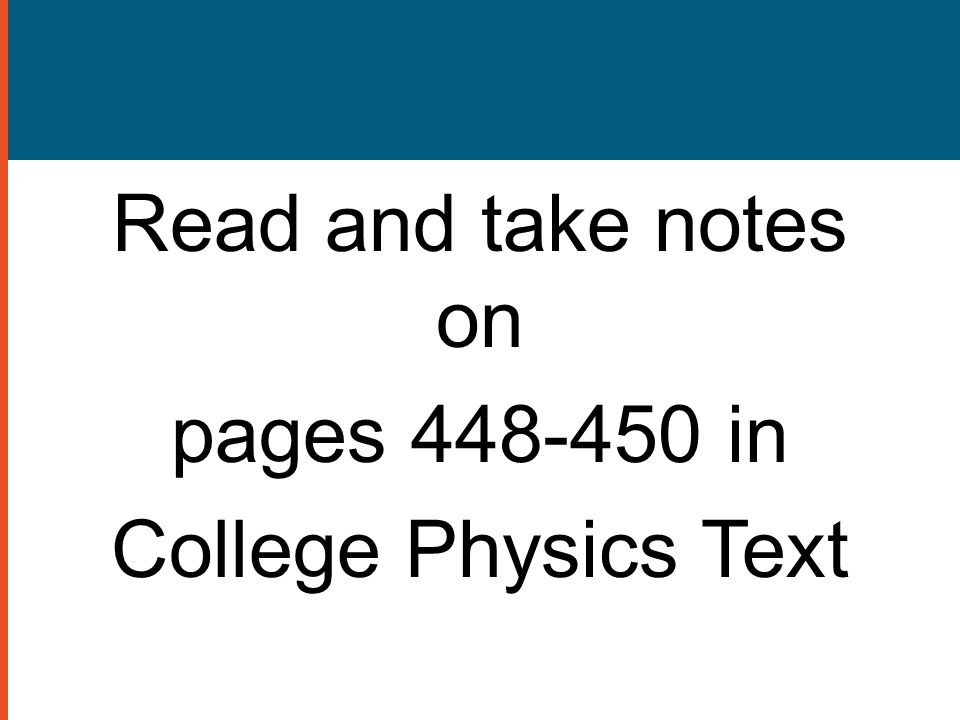 Read and take notes on pages in College Physics Text