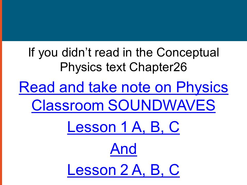 Read and take note on Physics Classroom SOUNDWAVES Lesson 1 A, B, C