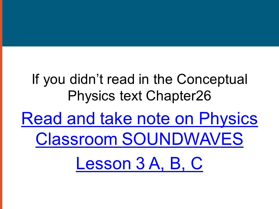 Read and take note on Physics Classroom SOUNDWAVES Lesson 3 A, B, C
