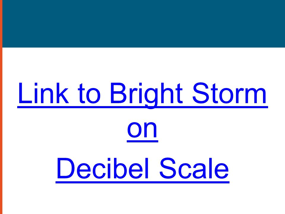 Link to Bright Storm on Decibel Scale