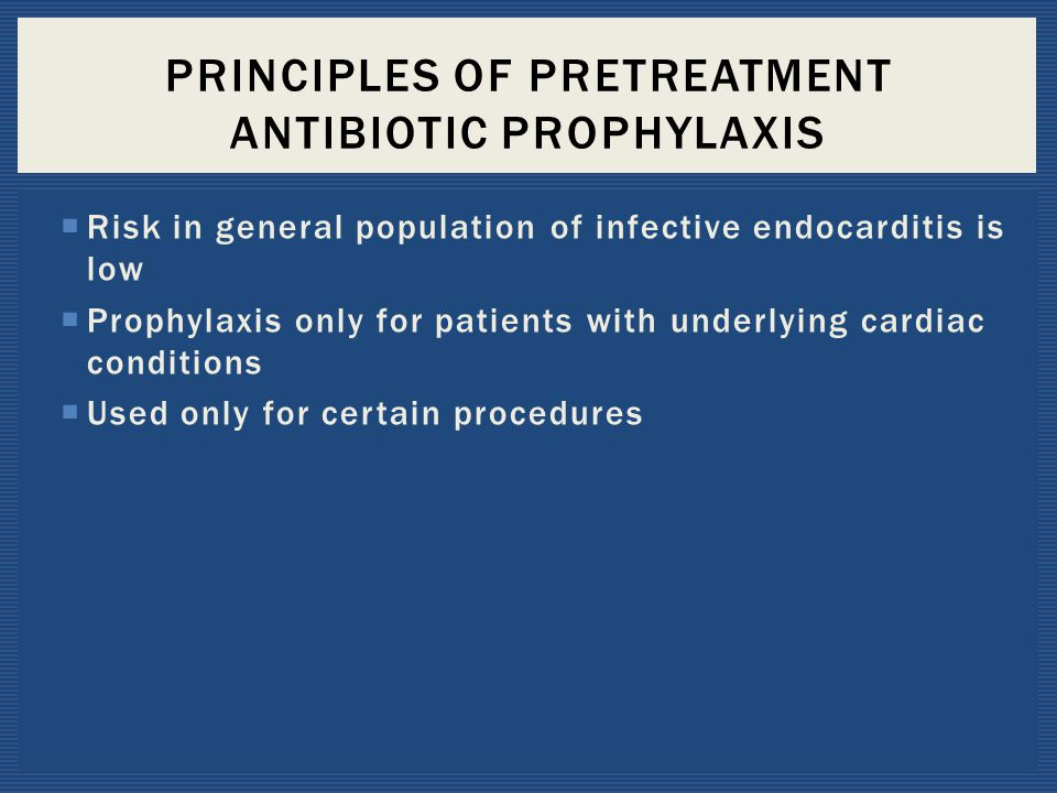 Principles of Pretreatment Antibiotic Prophylaxis