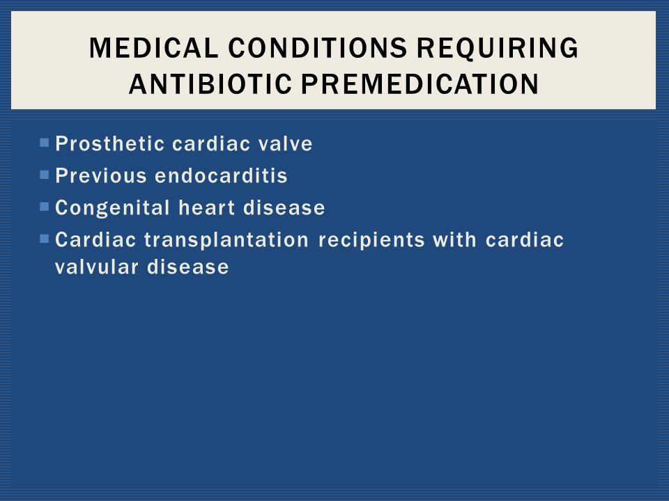 Medical Conditions Requiring Antibiotic Premedication