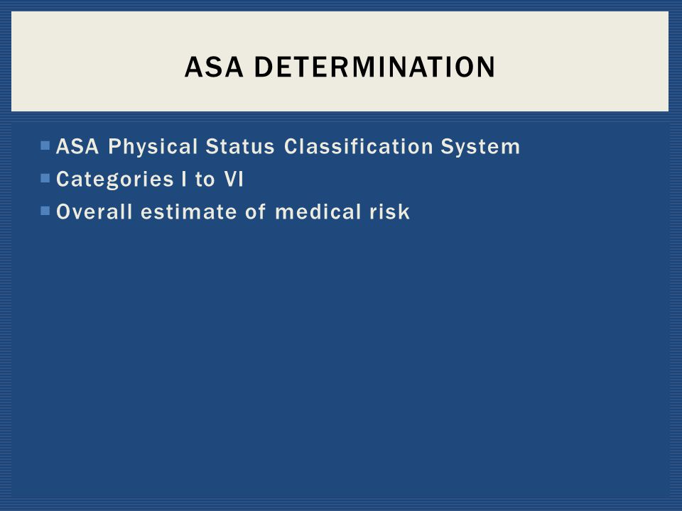 ASA Determination ASA Physical Status Classification System