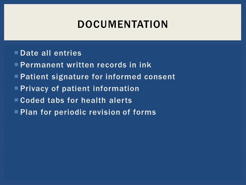Documentation Date all entries Permanent written records in ink