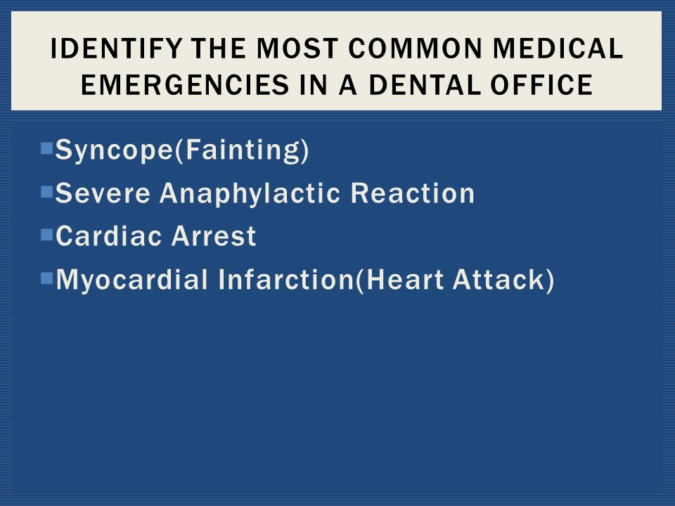 Identify the most common medical emergencies in a dental office