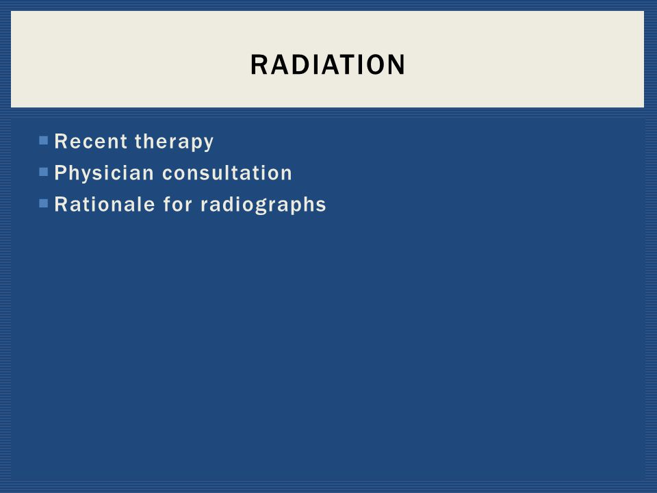 Radiation Recent therapy Physician consultation