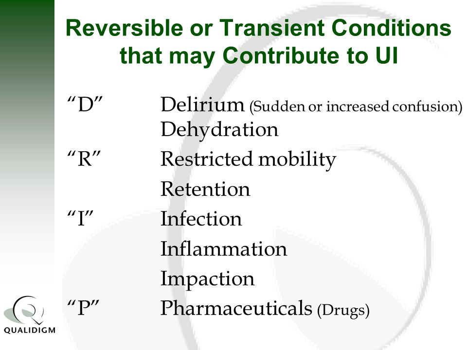 Reversible or Transient Conditions that may Contribute to UI