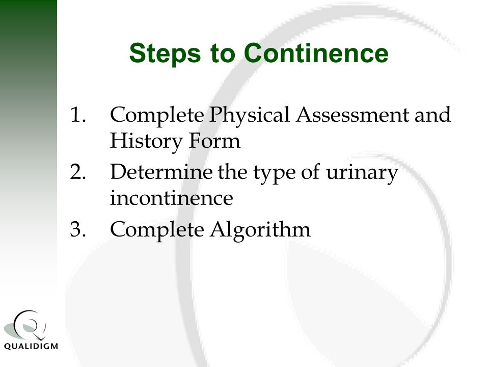 Steps to Continence 1. Complete Physical Assessment and History Form