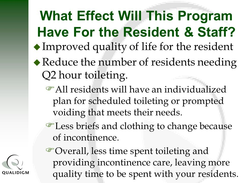 What Effect Will This Program Have For the Resident & Staff
