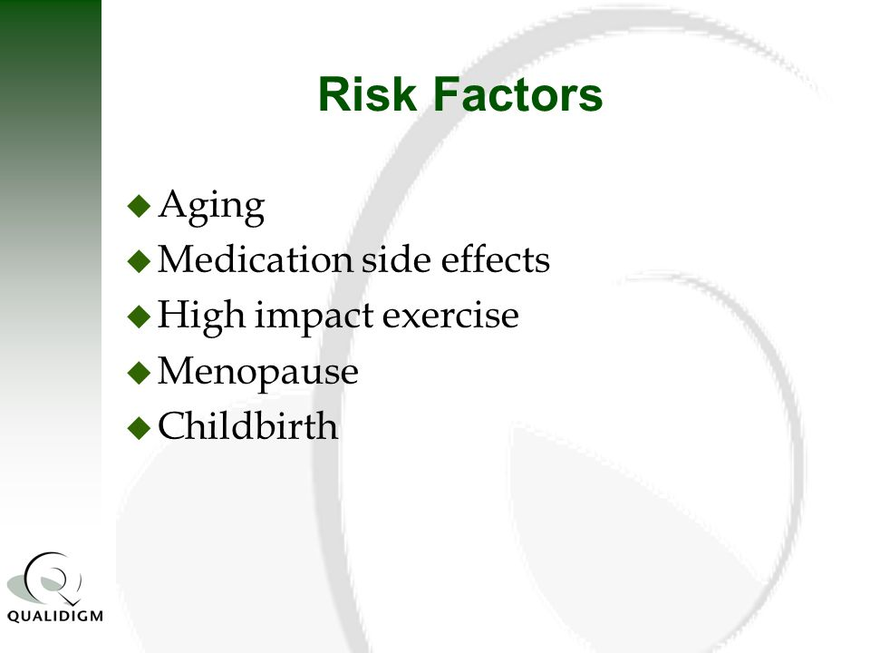 Risk Factors Aging Medication side effects High impact exercise