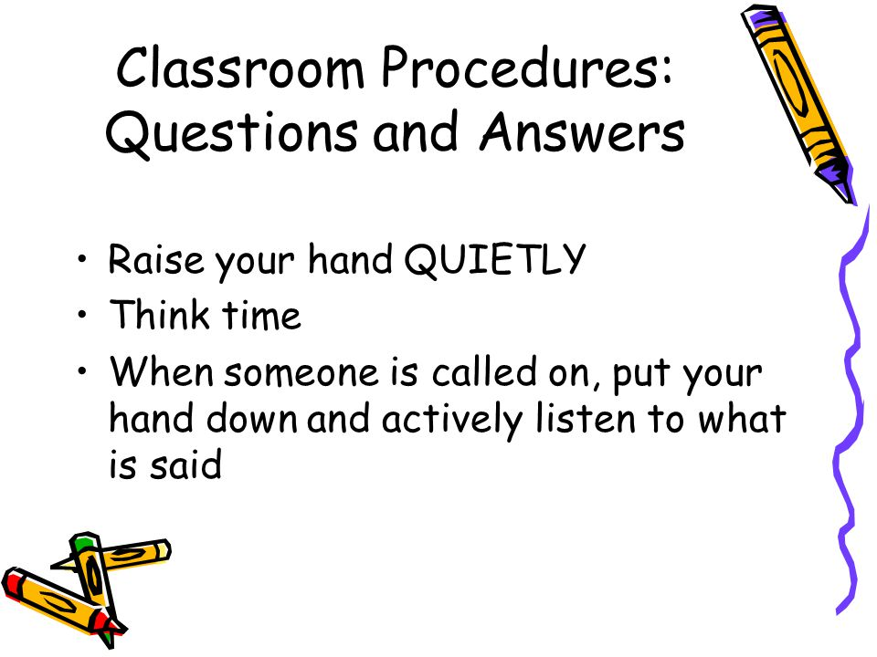 Classroom Procedures: Questions and Answers