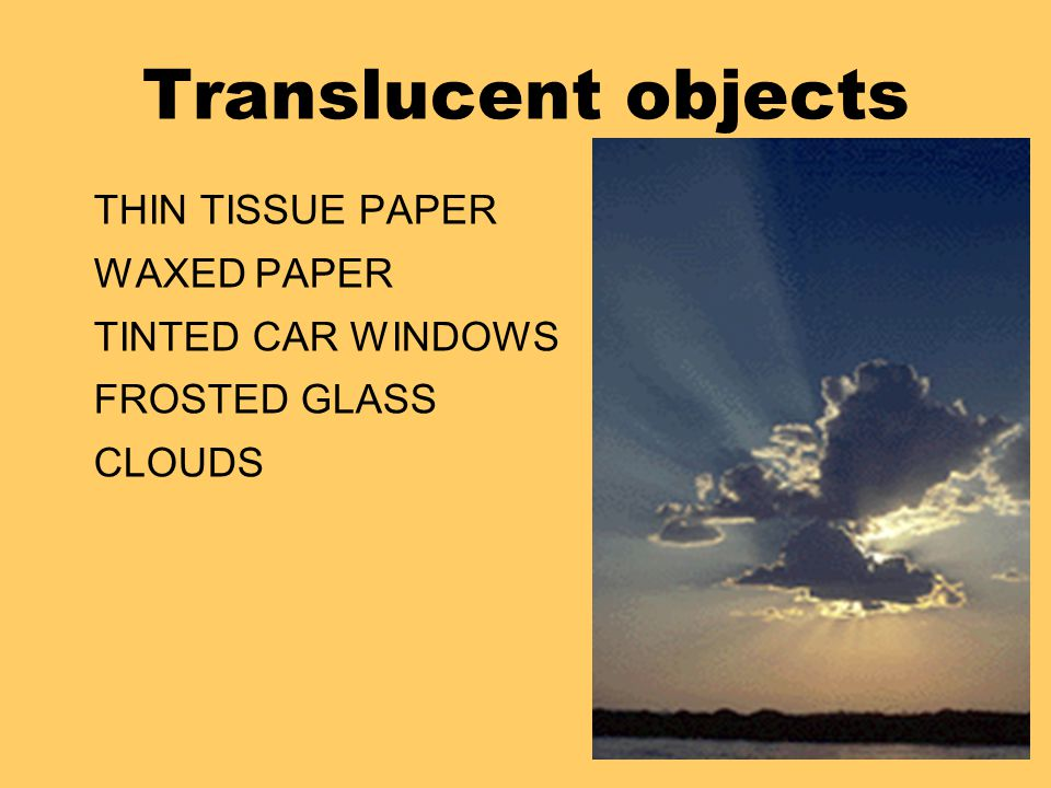 Transparent Objects Allow You To See Clearly Through Them Ppt
