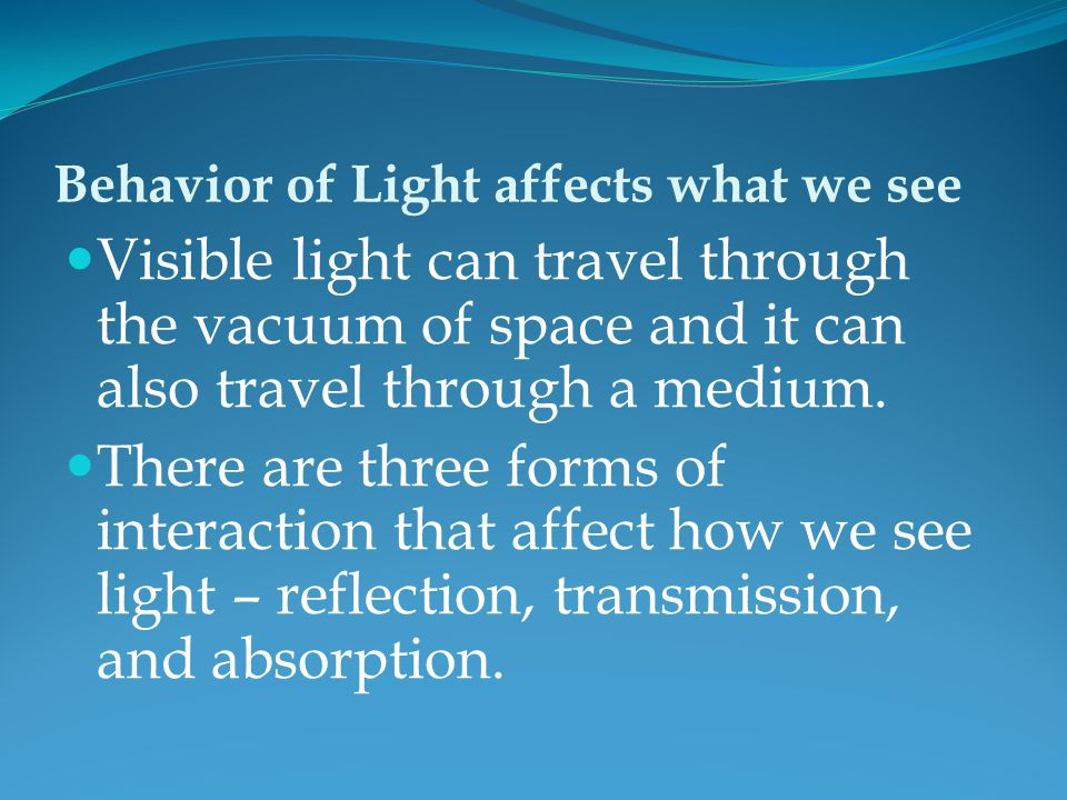 Behavior of Light affects what we see