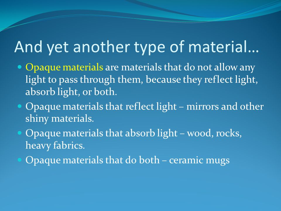 And yet another type of material…