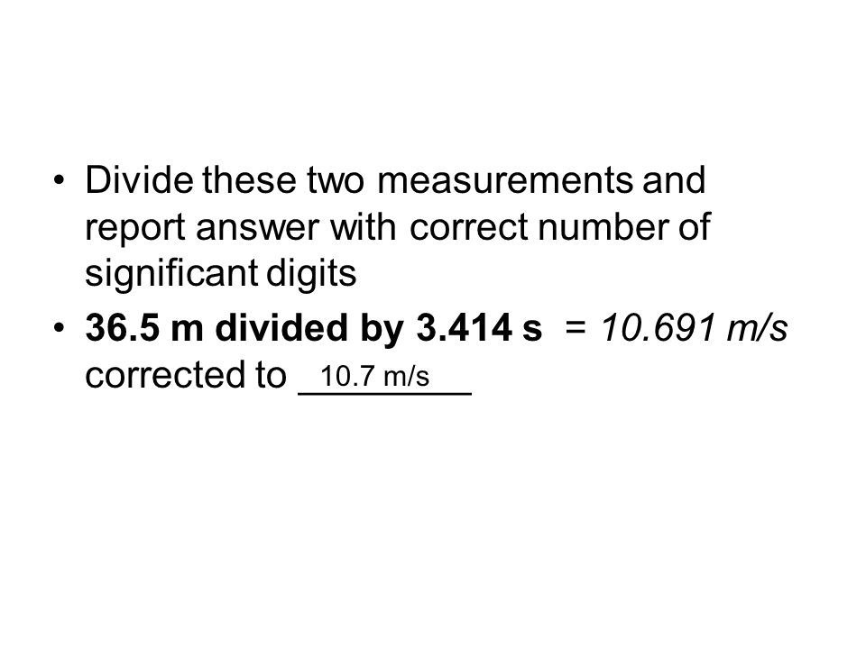 36.5 m divided by s = m/s corrected to ________