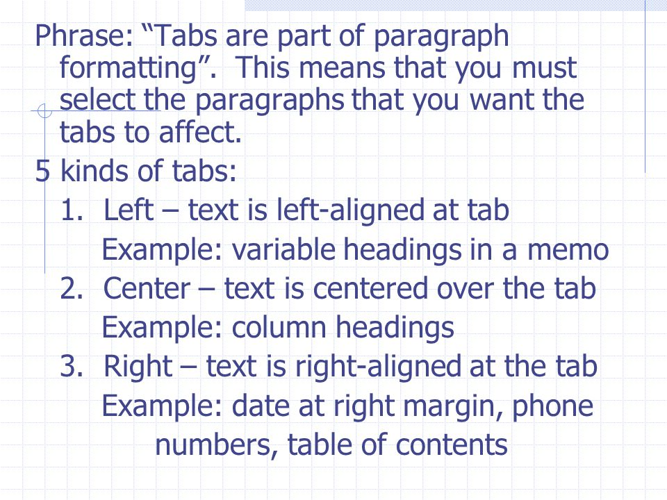 Phrase: Tabs are part of paragraph formatting