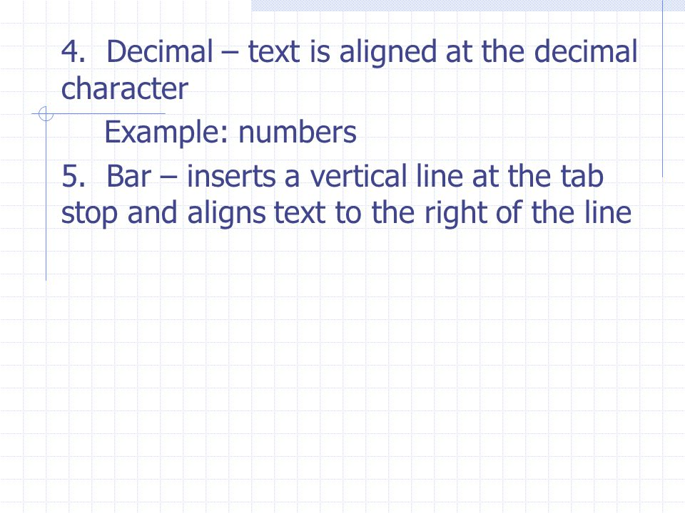 4. Decimal – text is aligned at the decimal character