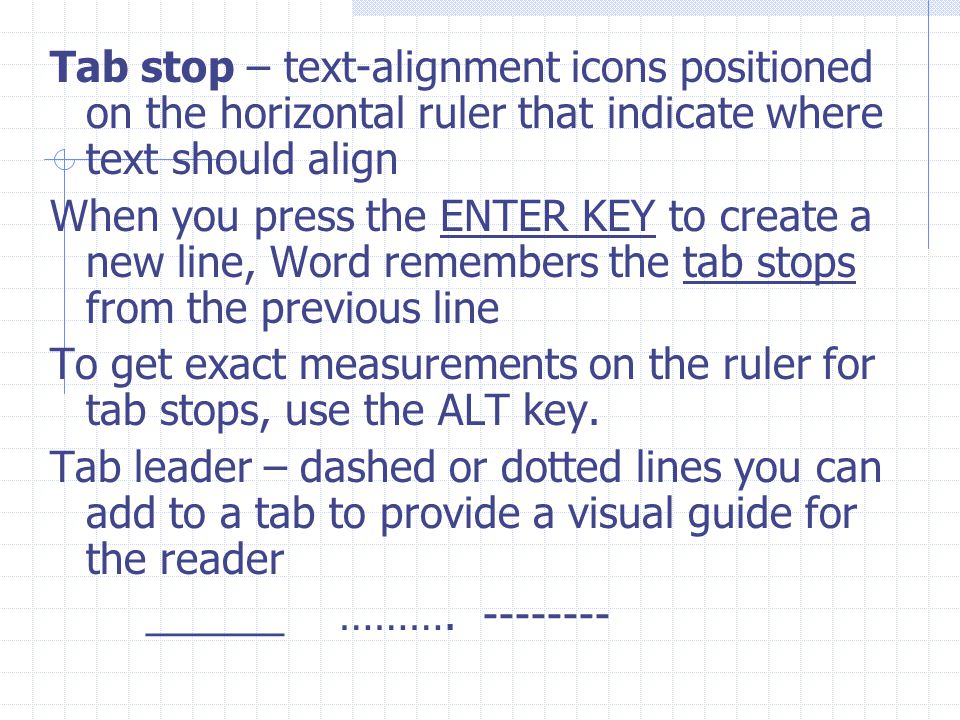 Tab stop – text-alignment icons positioned on the horizontal ruler that indicate where text should align