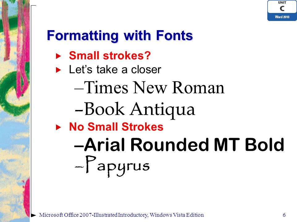 Times New Roman Book Antiqua Arial Rounded MT Bold Papyrus