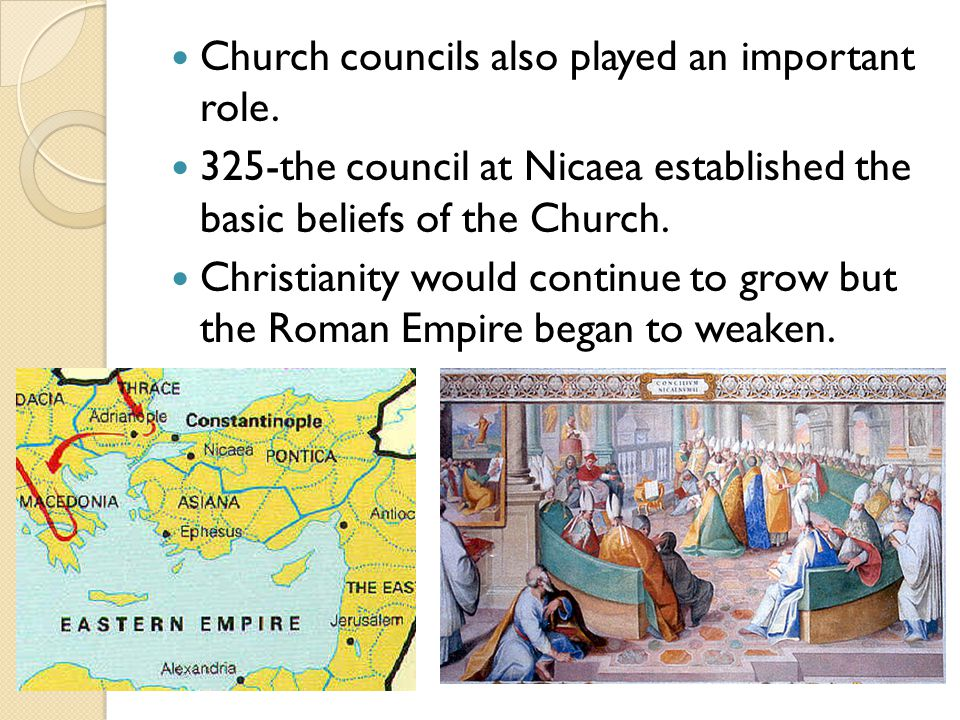 Church councils also played an important role.