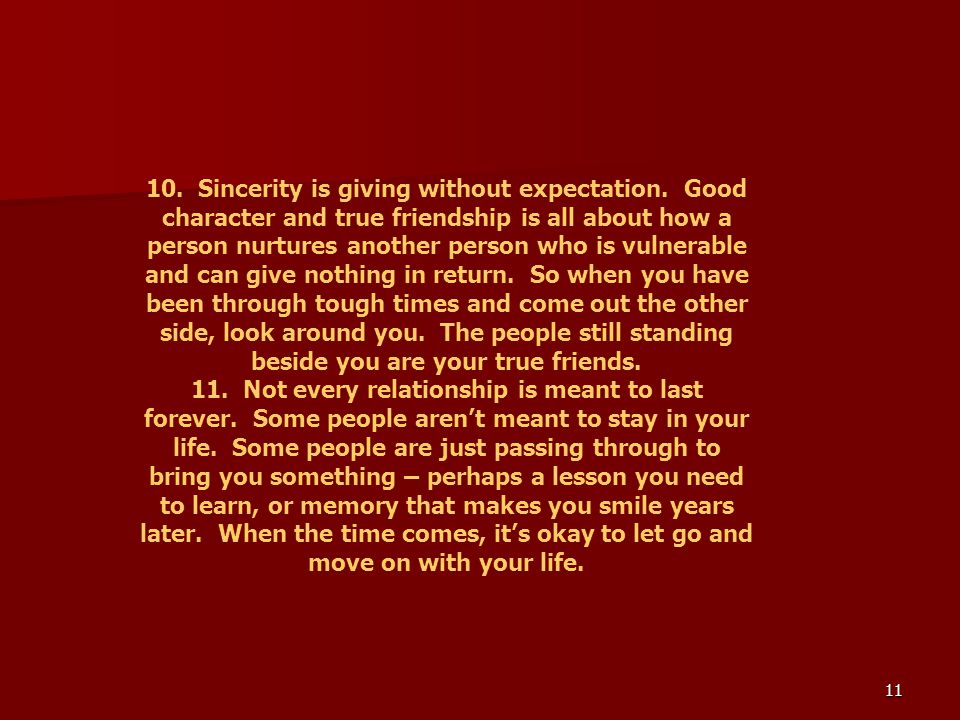10. Sincerity is giving without expectation