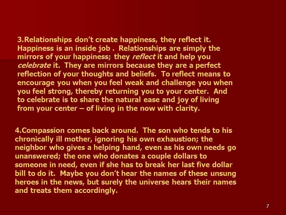 3. Relationships don't create happiness, they reflect it