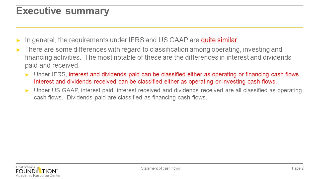 Executive summary In general, the requirements under IFRS and US GAAP are quite similar.