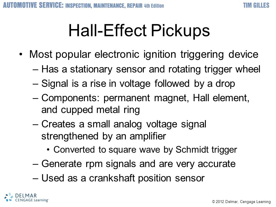 Hall-Effect Pickups Most popular electronic ignition triggering device
