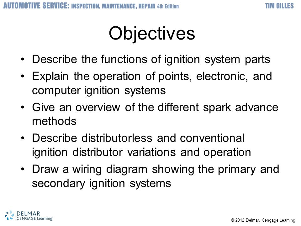 Objectives Describe the functions of ignition system parts