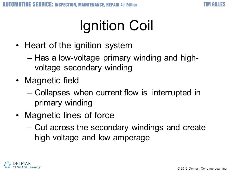 Ignition Coil Heart of the ignition system Magnetic field