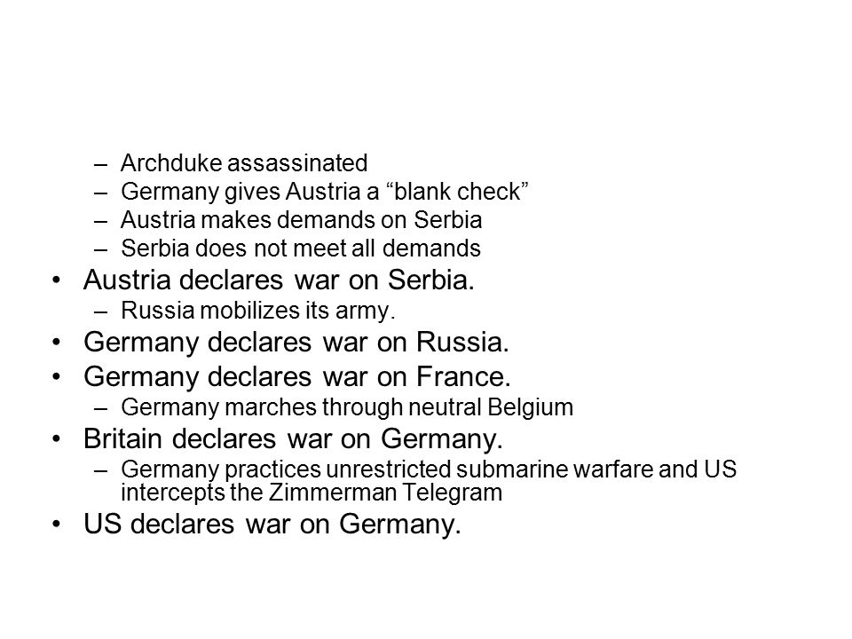 Austria declares war on Serbia. Germany declares war on Russia.