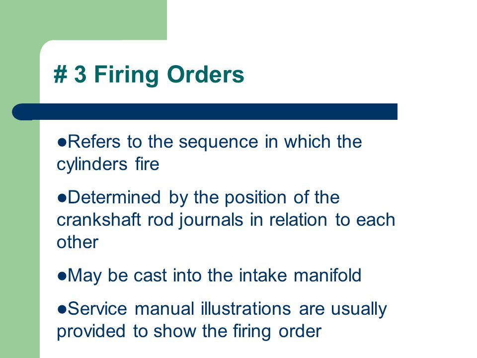 # 3 Firing Orders Refers to the sequence in which the cylinders fire